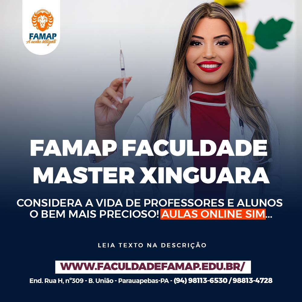 FAMAP Faculdade  Master Xinguara considera a Vida de professores e Alunos  o bem mais precioso! Aulas online Sim